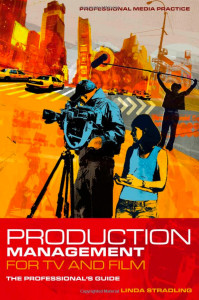 Production_Management_for_TV_and_Film__The_Professional_s_Guide_Professional_Media_Practice__Amazon_co_uk__Linda_Stradling__Books